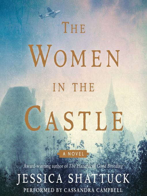 Title details for The Women in the Castle by Jessica Shattuck - Wait list